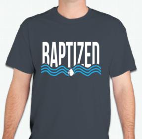 Baptized T-Shirt